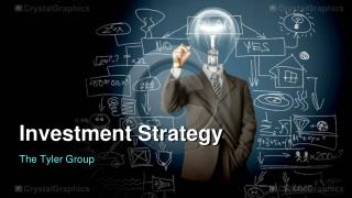 The Tyler Group - Investment Strategy
