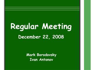 Regular Meeting December 22, 2008