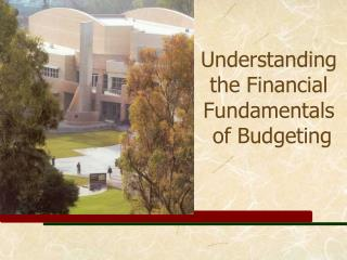 Understanding the Financial Fundamentals  of Budgeting