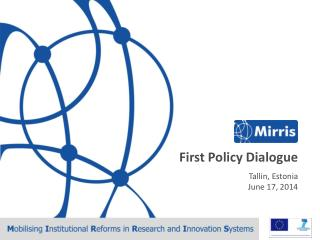 First Policy Dialogue  Tallin ,  Estonia June  17 , 2014