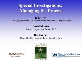 Special Investigations:  Managing the Process Bob Gray