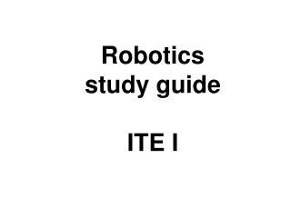 Robotics study guide ITE I