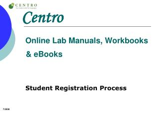 Centro  Online Lab Manuals, Workbooks    & eBooks
