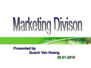 Presented by                 Quach Van Hoang 29.01.2010