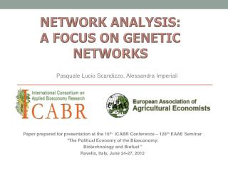 NETWORK ANALYSIS: A  FOCUS ON  GENETIC NETWORKS