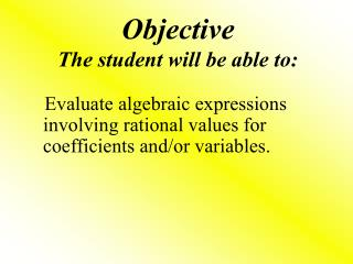 Objective The student will be able to: