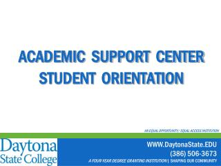 ACADEMIC  SUPPORT  CENTER STUDENT  ORIENTATION
