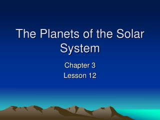 The Planets of the Solar System