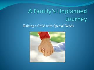 A Family's Unplanned Journey