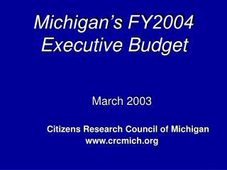 Michigan's FY2004 Executive Budget