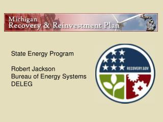 State Energy Program Robert Jackson Bureau of Energy Systems DELEG