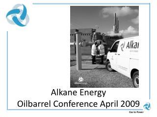 Alkane Energy Oilbarrel Conference April 2009