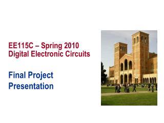 EE115C – Spring 2010 Digital Electronic Circuits