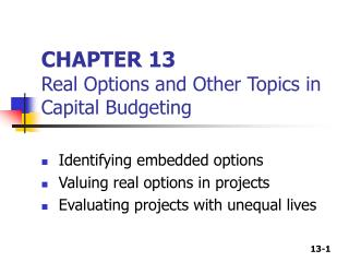CHAPTER 13 Real Options and Other Topics in Capital Budgeting
