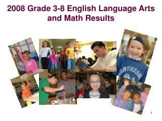 2008 Grade 3-8 English Language Arts and Math Results