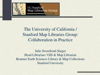 The University of California / Stanford Map Libraries Group: Collaboration in Practice