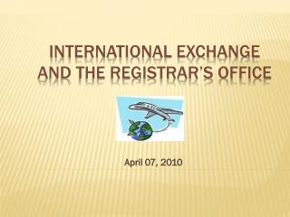 International Exchange and the Registrar�s Office