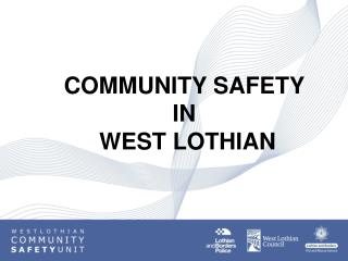 COMMUNITY SAFETY  IN  WEST LOTHIAN