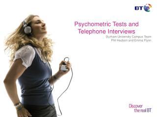 Psychometric Tests and Telephone Interviews Durham University Campus Team