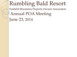 Rumbling Bald Resort Fairfield Mountains Property Owners Association  Annual POA Meeting