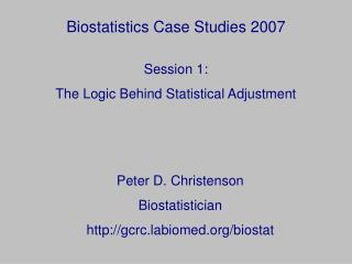 Biostatistics Case Studies 2007