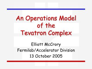 An Operations Model of the Tevatron Complex