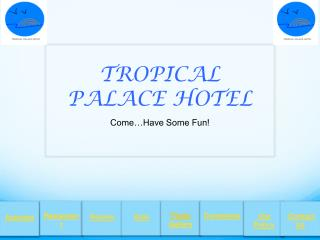 TROPICAL PALACE HOTEL