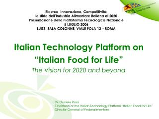 "Italian Technology Platform on ""Italian Food for Life"" The Vision for 2020 and beyond"