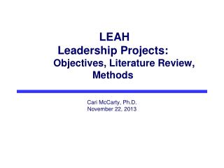 LEAH Leadership Projects: 	Objectives, Literature Review, Methods