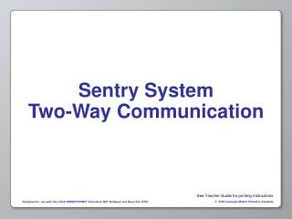 Sentry System Two-Way Communication