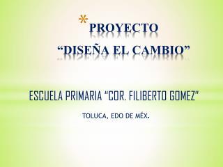 """PROYECTO  """"DISEÑA EL CAMBIO"""""""