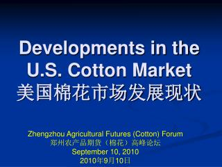 Developments in the U.S. Cotton Market  ??????????
