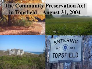 The Community Preservation Act in Topsfield – August 31, 2004