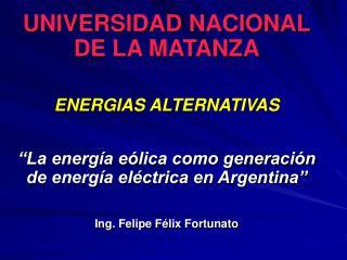 UNIVERSIDAD NACIONAL DE LA MATANZA ENERGIAS ALTERNATIVAS