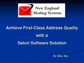 Achieve First-Class Address Quality  with a Satori Software Solution