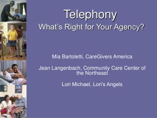 Telephony What�s Right for Your Agency?