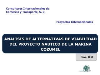ANALISIS DE ALTERNATIVAS DE VIABILIDAD DEL PROYECTO NAUTICO DE LA MARINA COZUMEL