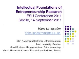 Hans Landström hans.landstrom@fek.lu.se Sten K. Johnson Centre for Entrepreneurship