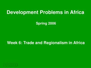 Week 6: Trade and Regionalism in Africa
