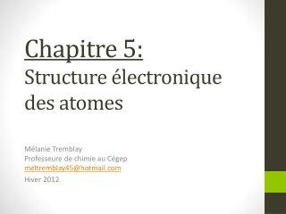 Chapitre 5: Structure  électronique des  atomes