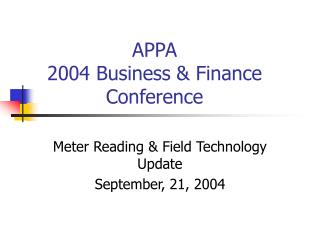 APPA 2004 Business & Finance Conference