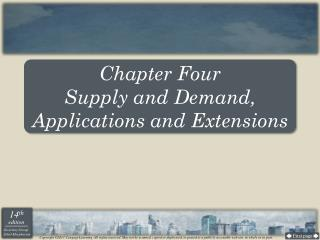 Chapter Four Supply and Demand, Applications and Extensions