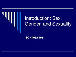 Introduction: Sex, Gender, and Sexuality