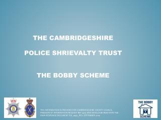 The  cAMBRIDGESHIRE Police  Shrievalty  trust The Bobby Scheme