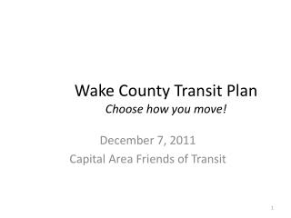 Wake County Transit Plan Choose how you move!