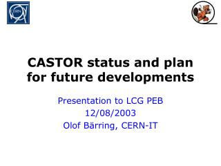 CASTOR status and plan for future developments
