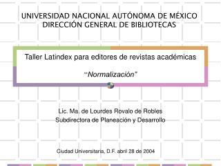 "Taller Latindex para editores de revistas académicas "" Normalización"""