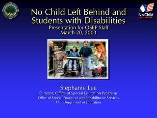 No Child Left Behind and  Students with Disabilities Presentation for OSEP Staff March 20, 2003