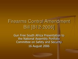 Firearms Control Amendment Bill [B12-2006]