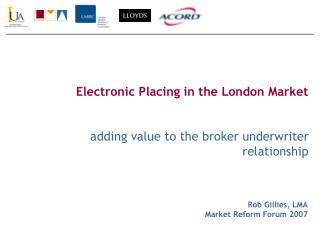 Electronic Placing in the London Market adding value to the broker underwriter relationship